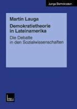 Demokratietheorie in Lateinamerika af Martin Lauga
