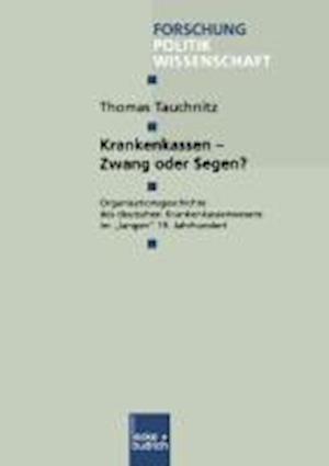 Krankenkassen Zwang Oder Segen? af Thomas Tauchnitz