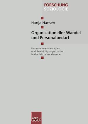 Organisationeller Wandel Und Personalbedarf af Hanja Hansen