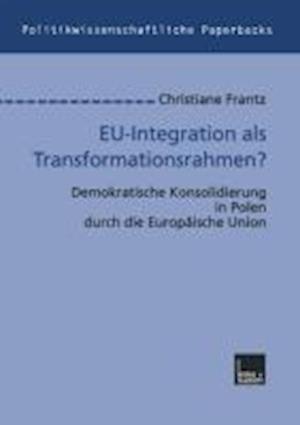 Eu-Integration ALS Transformationsrahmenglish? af Christiane Frantz