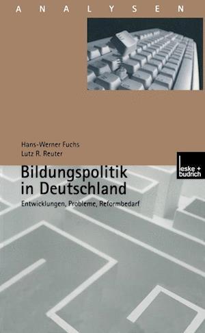 Bildungspolitik in Deutschland af Lutz R. Reuter, L. Picciola, Hans-Werner Fuchs