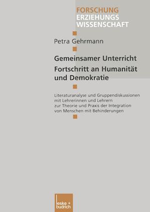 Gemeinsamer Unterricht - Fortschritt an Humanitat Und Demokratie af Petra Gehrmann