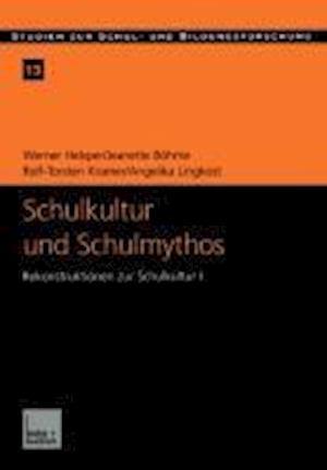 Schulkultur Und Schulmythos af Rolf-Torsten Kramer, Jeanette Bohme, Werner Helsper