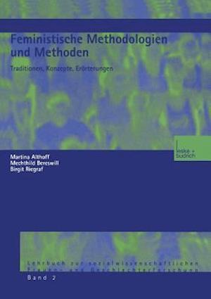 Feministische Methodologien Und Methoden af Mechthild Bereswill, Birgit Riegraf, Martina Althoff