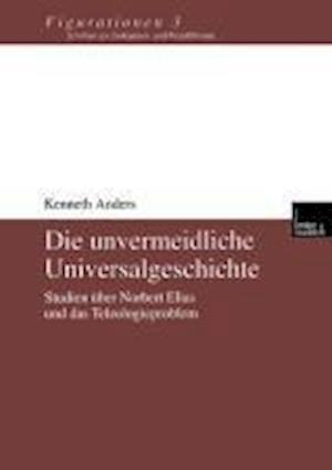 Die Unvermeidliche Universalgeschichte af Kenneth Anders