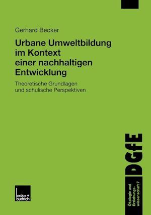Urbane Umweltbildung Im Kontext Einer Nachhaltigen Entwicklung af Gerhard Becker