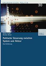 Politische Steuerung Zwischen System Und Akteur af Dietmar Braun, Stefan Lange
