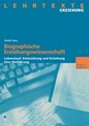 Biographische Erziehungswissenschaft af Detlef Garz