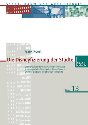 Die Disneyfizierung Der Stadte af Frank Roost