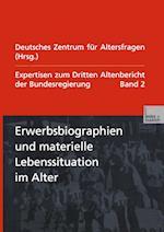 Erwerbsbiographien Und Materielle Lebenssituation Im Alter af Deutsches Zentrum Fur Altersfragen, Deutsches Zentrum Fur Altersfragen