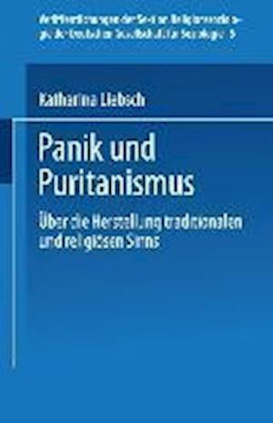 Panik Und Puritanismus af Katharina Liebsch, Katharina Liebsch