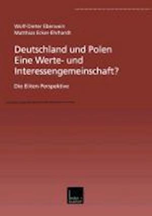 Deutschland Und Polen Eine Werte- Und Interessengemeinschaft? af Wolf-Dieter Eberwein, Matthias Ecker, W. -D Eberwein
