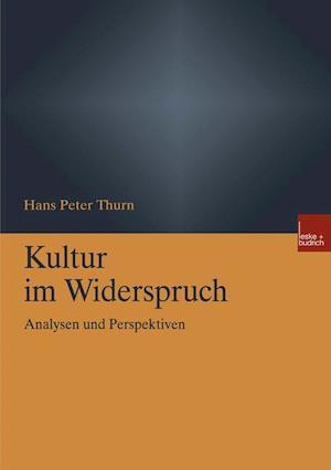 Kultur Im Widerspruch af Hans Peter Thurn, Hans Peter Thurn