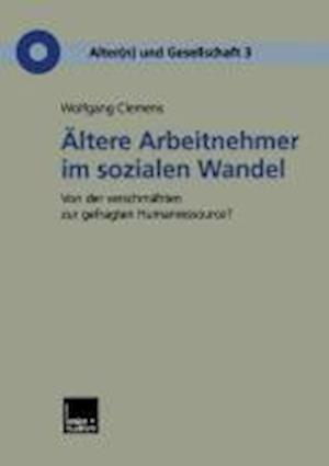Altere Arbeitnehmer Im Sozialen Wandel af Wolfgang Clemens, Diana Auth