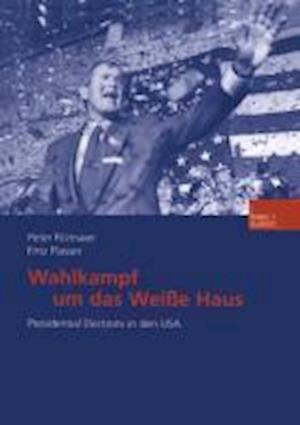 Wahlkampf Um Das Weisse Haus af Peter Filzmaier, Fritz Plasser