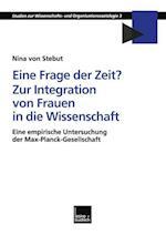 Eine Frage Der Zeit? Zur Integration Von Frauen in Die Wissenschaft af Nina Von Stebut, Nina Stebut