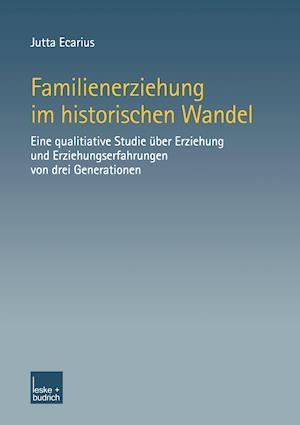 Familienerziehung Im Historischen Wandel af Jutta Ecarius