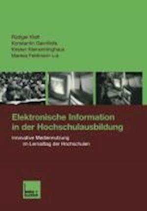 Elektronische Information in Der Hochschulausbildung af Rudiger Klatt, Konstantin Gavriilidis, Kirstenglish Keinsimlinghaus