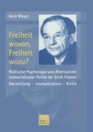 Freiheit Wovon, Freiheit Wozu? af Gerd Meyer