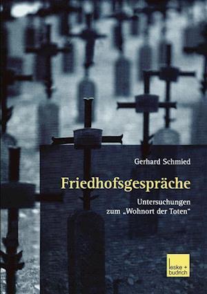Friedhofsgesprache af Gerhard Schmied