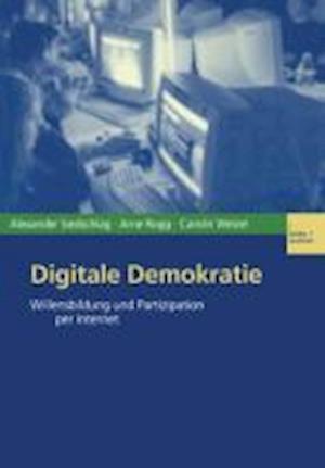 Digitale Demokratie af Carolin Welzel, Arne Rogg, Alexander Siedschlag