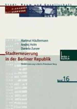 Stadterneuerung in Der Berliner Republik af Andrej Holm, Hartmut Haussermann, Hartmut Heaussermann