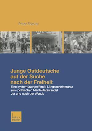 Junge Ostdeutsche Auf Der Suche Nach Der Freiheit af Peter Forster, Peter Feorster