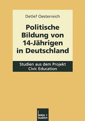 Politische Bildung Von 14-Jahrigen in Deutschland af Detlef Oesterreich
