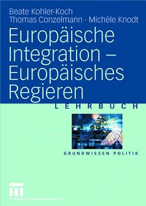 Europaische Integration Europaisches Regieren af Mich Le Knodt, Thomas Conzelmann, Beate Kohler-Koch