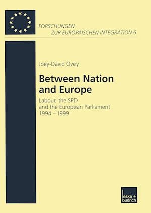 Between Nation and Europe af Joey-David Ovey