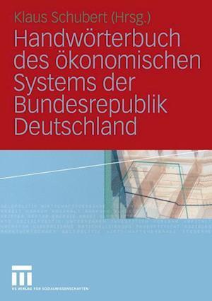 Handworterbuch des Okonomischen Systems der Bundesrepublik Deutschland af Klaus Schubert