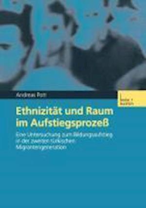Ethnizitat Und Raum Im Aufstiegsprozess af Andreas Pott
