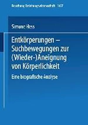 Entkorperungen Suchbewegungen Zur (Wieder-)Aneignung Von Korperlichkeit af Simone Hess, Simone Hess