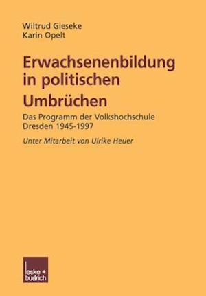 Erwachsenenbildung in Politischen Umbruchen af Karin Opelt, Wiltrud Gieseke