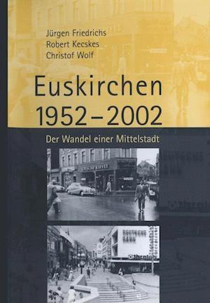 Euskirchen 1952 2002 af Robert Kecskes, Juergen Friedrichs, Jeurgen Friedrichs
