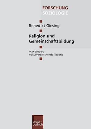 Religion Und Gemeinschaftsbildung af Benedikt Giesing