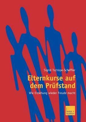 Elternkurse auf dem Prufstand af Sigrid Tschope-Scheffler