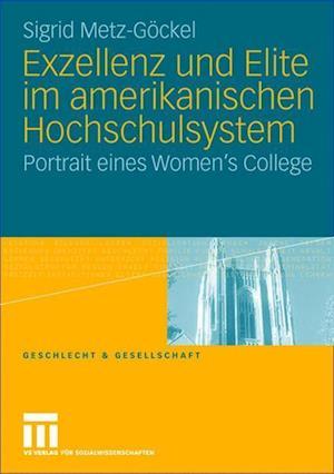 Exzellenz Und Elite Im Amerikanischen Hochschulsystem af Sigrid Metz-gockel