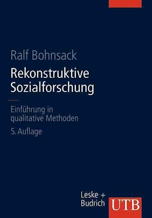 Rekonstruktive Sozialforschung af Ralf Bohnsack