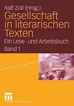 Gesellschaft in Literarischen Texten af Ralf Zoll