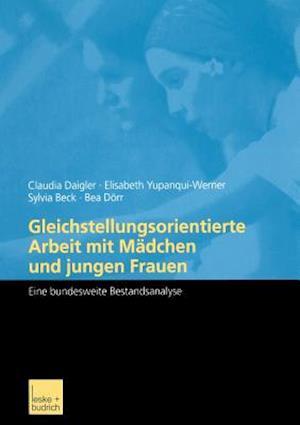 Gleichstellungsorientierte Arbeit Mit Madchen Und Jungen Frauen af Elisabeth Yupanqui-Werner, Dipl Pad Daigler, Sylvia Beck