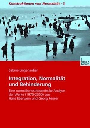 Integration, Normalitat Und Behinderung af Sabine Lingenauber