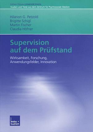 Supervision Auf Dem Prufstand af Hilarion G. Petzold, Martin Fischer, Brigitte Schigl