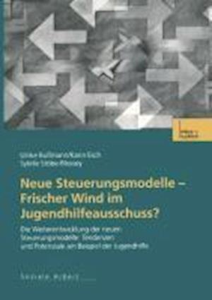 Neue Steuerungsmodelle - Frischer Wind Im Jugendhilfeausschuss? af Karin Esch, Sybille St Be-Blossey, Ulrike Bussmann