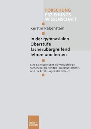 In Der Gymnasialen Oberstufe Facherubergreifend Lehren Und Lernen af Kerstin Rabenglishstein, Kerstin Rabenstein