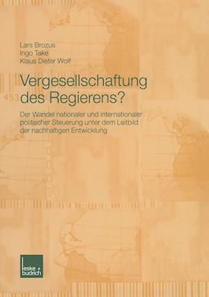 Vergesellschaftung Des Regierens? af Klaus Dieter Wolf Dr, Lars Brozus, Ingo Take