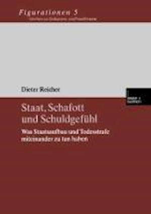 Staat, Schafott Und Schuldgefuhl af Dieter Reicher