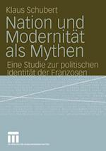 Nation und Modernitat als Mythen af Klaus Schubert