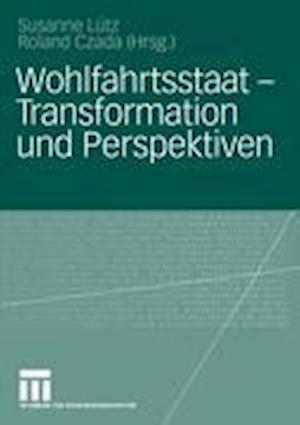 Wohlfahrtsstaat - Transformation und Perspektiven af Susanne Lutz