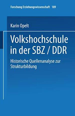 Volkshochschule in Der Sbz/Ddr af Karin Opelt, Karin Opelt